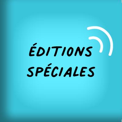 éditions spéciales