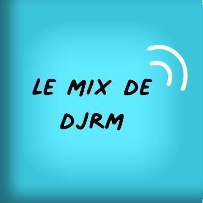 Retrouvez les Mix de DJRM pour animer vos soirées